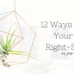 12 Ways to Turn Your Day Right-Side Up