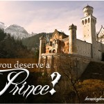 Do You Deserve A Prince?