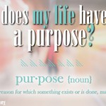 Does My Life Have A Purpose?