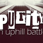 Purity: An Uphill Battle?