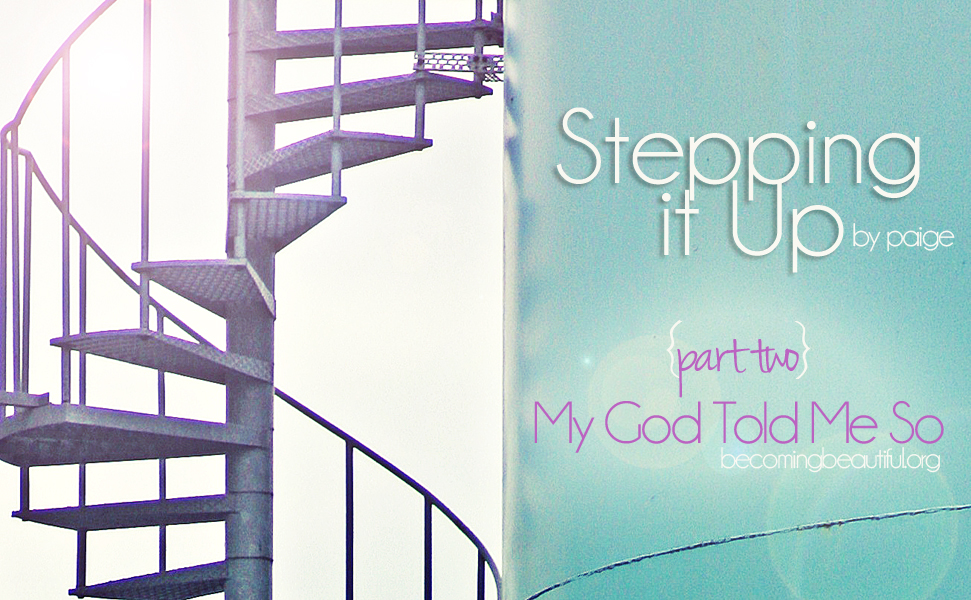Stepping it Up {Part Two} My God Told Me So