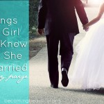 7 Things Every Girl Should Know Before She Gets Married (Part 1)