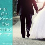 7 Things Every Girl Should Know Before She Gets Married (Part 2)