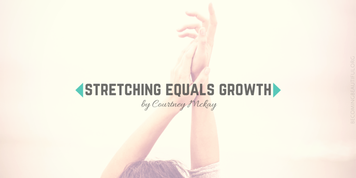 Stretching Equals Growth - Courtney McKay