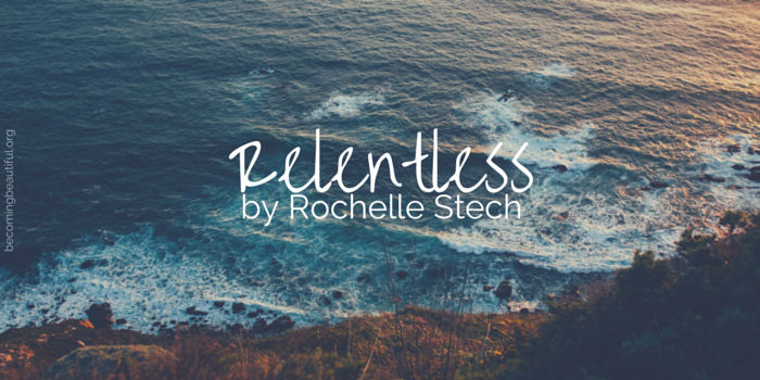 Relentless by Rochelle Stech