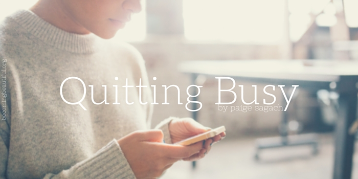 Quitting Busy by Paige Sagach