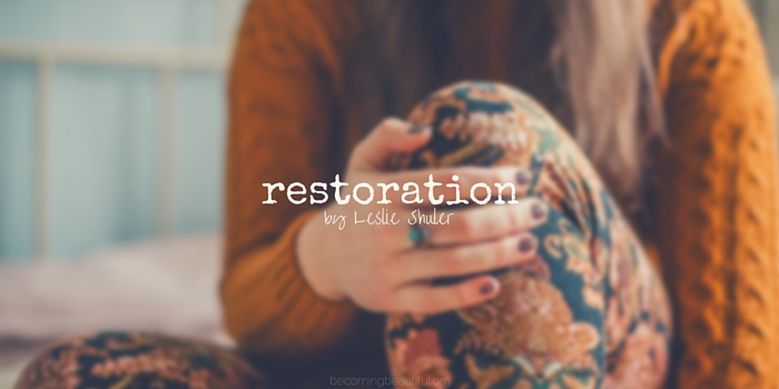 Restoration by Leslie Shuler