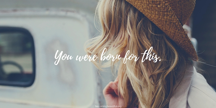 You were born for this by Paige Sagach