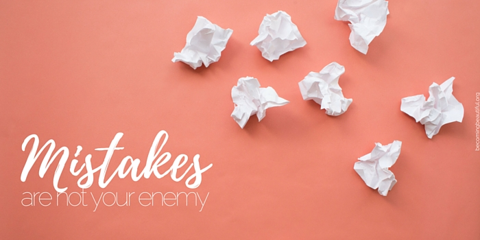 Mistakes are not your enemy by Paige Sagach